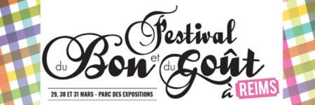 RDV au Festival du Bon & du Goût – REIMS – 29-30-31 mars